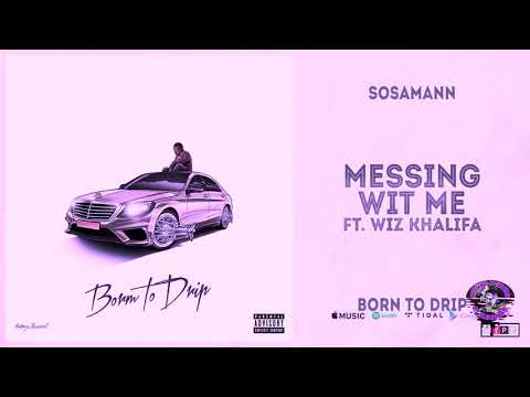 Sosamann - Messing With Me (Splashed -N- Dripped)
