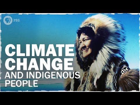 Indigenous Communities Are on the Front Lines of Climate Change