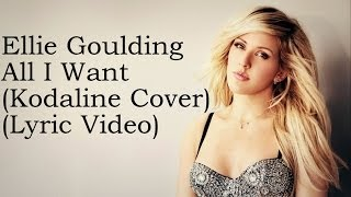 getlinkyoutube.com-Ellie Goulding - All I Want (Kodaline Cover) (Lyrics)