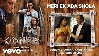 Meri Ek Ada Shola - Official Audio Song | Kidnap| Pritam | Sunidhi Chauhan