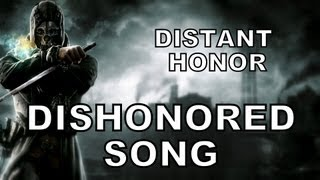 getlinkyoutube.com-DISHONORED SONG - Distant Honor (Miracle Of Sound)