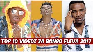 TOP 10:  Video 10 Bora za Bongo zilizo fanya Vizuri zaidi Mwaka 2017