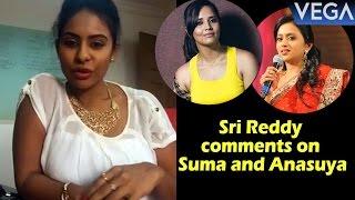 Actress Sri Reddy Sensational Comments on Anchor Suma and Anasuya