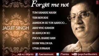 getlinkyoutube.com-Forget Me Not Ghazals Jukebox - Jagjit Singh - The King Of Ghazals
