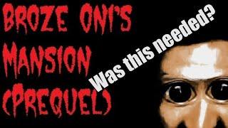 getlinkyoutube.com-Broze Oni's Mansion - The Prequel