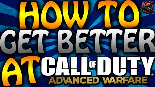 getlinkyoutube.com-HOW TO GET BETTER AT ADVANCED WARFARE! (COD AW Tips & Tricks)