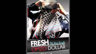 getlinkyoutube.com-Omzo Dollar - Fresh