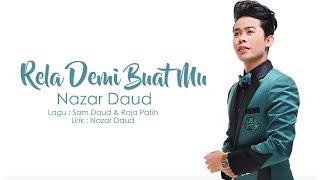 Nazar Daud - Rela Demi Buat Mu (Official Lirik Video)
