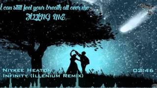 Niykee Heaton - Infinity [Illenium Remix] [Lyrics]