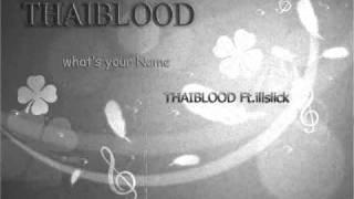 getlinkyoutube.com-What's your name - THAIBLOOD ft.ILLSLICK (mixtape)