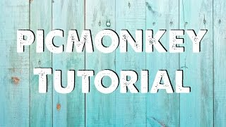 getlinkyoutube.com-PicMonkey Tutorial: Creating beautiful images