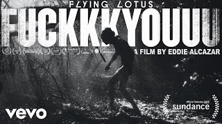 Flying Lotus - FUCKKKYOUUU (Court Métrage)