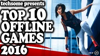 getlinkyoutube.com-Top 10 Offline Games 2016 (Android & iOS)