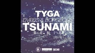 Tyga - Tsunami (DVBBS + BORGEOUS Remix)