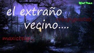 getlinkyoutube.com-Creepypastas | El Extraño Vecino