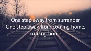 "getlinkyoutube.com-""One Step Away""- by Casting Crowns (Lyrics)"