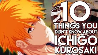 getlinkyoutube.com-10 Things You Didn't Know About Ichigo Kurosaki! (10 Facts) | Bleach