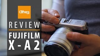 Fujifilm X-A2 review (Specs | Filters | Controls | WiFi | Sample Images)