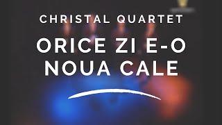 Christal Quartet - Orice zi e o noua cale