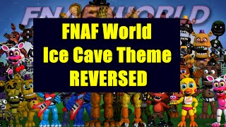 getlinkyoutube.com-FNAF World OST - Ice Cave Theme Reversed EASTER EGG!!?