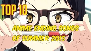 getlinkyoutube.com-Top 10 Anime Ending Songs of Summer 2015