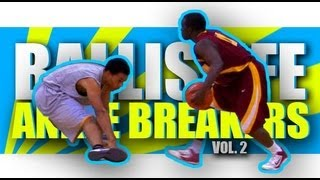 getlinkyoutube.com-Ballislife Ankle Breakers Vol. 2!! INSANE Handles, Crossovers & Ankle Breaks!!