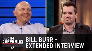 Bill Burr - Maintaining a Healthy Level of Awareness - The Jim Jefferies Show
