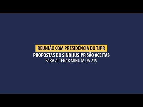 Propostas do Sindijus-PR são aceitas pelo TJPR para alterar minuta da 219