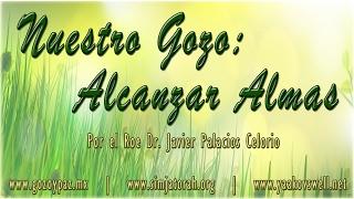 getlinkyoutube.com-Nuestro Gozo: Alcanzar Almas por el Roeh Dr. Javier Palacios Celorio - Kehila Gozo y Paz