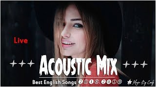 Best English Songs 2018-2019 Hits | Live Stream 24/7 |♬ New Hits ♬|Best Acoustic Mix Of Popular Song