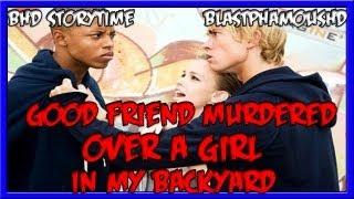 getlinkyoutube.com-★★ BHD Storytime #10 - Best Friend Murdered In My Backyard Over a Girl( w/ BlastphamousHD )