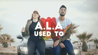 A.L.A - USED TO