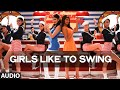Girls Like To Swing Full AUDIO Song | Dil Dhadakne Do | T-Series