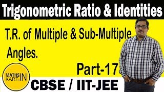 Trigonometric Ratio & Identities   Multiple & SubMultiple Angles   PART-17   XI-IIT JEE.