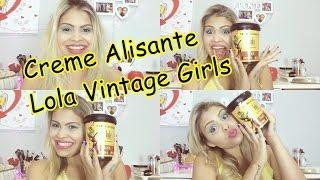 getlinkyoutube.com-Creme Alisante Lola Vintage Girls   Tutorial/Resenha   Cabelo Rapunzel Part.1