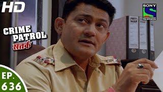 Crime Patrol - क्राइम पेट्रोल सतर्क- Manzil-2 - Episode 636 - 13th March, 2016