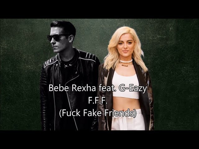 F F F  FUCK FAKE FRIENDS - BEBE REXHA FT  G EAZY karaoke version ( no vocal ) lyric instrumental