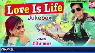 LOVE Is LIFE   Roantic Song 2018 Latest | Shailesh Machhar | Gujarati Dj Songs   Valentine Day