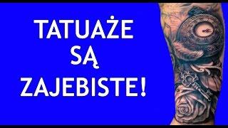 getlinkyoutube.com-TATUAŻE SĄ ZAJEBISTE