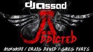 getlinkyoutube.com-DJ Assad Feat. Craig David, Mohombi & Greg Parys - Addicted (Radio Edit)