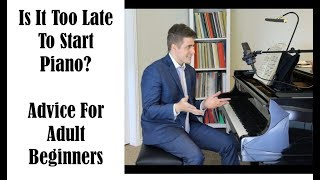 Is It Too Late To Learn Piano? Advice For Adult Students Wanting To Learn To Play