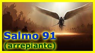 Salmo 91 Fortissimo | Voz Arrepiante | Salmo91 Super Poderoso