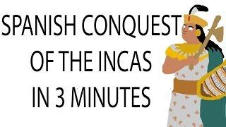getlinkyoutube.com-Spanish Conquest of the Inca Empire | 3 Minute History