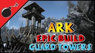 getlinkyoutube.com-ARK: Survival Evolved - EPIC BUILD - GUARD TOWERS (S1E60)