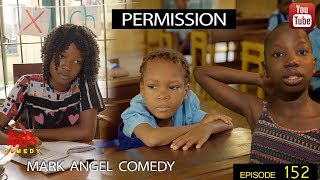PERMISSION (Mark Angel Comedy) (Episode 152) width=