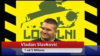 Vladan Slavković - 1 od 5 Miliona