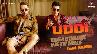 getlinkyoutube.com-Uddi feat. Randi - Vagabondul vietii mele [Official Music Video]