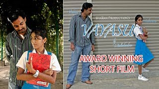 """VAYASU"" - Award winning short film."