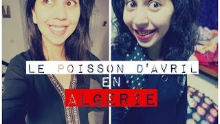 Le poisson d'Avril en Algérie #Miss_Cha