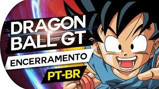 getlinkyoutube.com-DRAGON BALL GT - ENCERRAMENTO FULL (PT/BR)